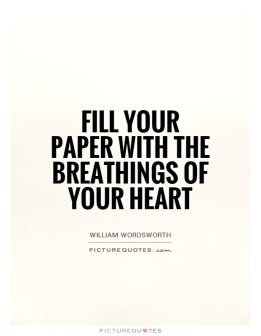 fill-your-paper-with-the-breathings-of-your-heart-quote-1