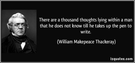 quote-there-are-a-thousand-thoughts-lying-within-a-man-that-he-does-not-know-till-he-takes-up-the-pen-to-william-makepeace-thackeray-272092